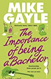 Gayle, Mike: The Importance of Being a Bachelor