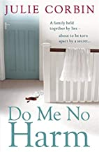 Do Me No Harm by Julie Corbin
