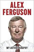Alex Ferguson: My Autobiography by Alex…