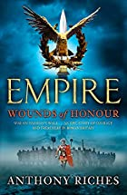 Wounds of Honour (Empire) by Anthony Riches