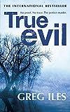 Iles, Greg: True Evil