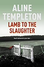 Lamb to the Slaughter by Aline Templeton