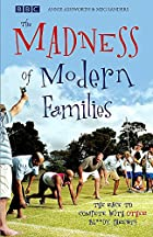 The Madness of Modern Families by Annie…