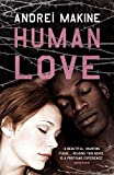 Andrei Makine: Human Love