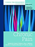 Wilson, Peter: Clinical Pain Management Second Edition: Chronic Pain
