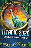 Bateman, Colin: Cannibal City: Bk. 2