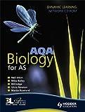 Rowland, Martin: AQA Biology for AS Dynamic Learning