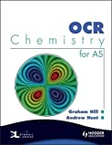 Hill, Graham C.: OCR Chemistry for AS: WITH Dynamic Learning Student Edition CD-ROM