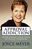 Joyce Meyer: Approval Addiction