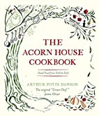 The Acorn House Cookbook: Good Food from…