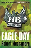 Muchamore, Robert: Eagle Day (Henderson's Boys)