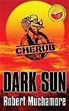 ROBERT MUCHAMORE: Dark Sun (CHERUB)