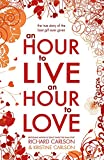 Carlson, Richard: An Hour to Live an Hour to Love