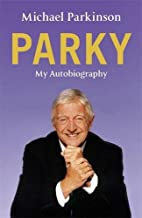 Parky: My Autobiography by Michael Parkinson