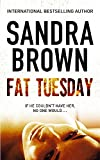 Sandra Brown: Fat Tuesday