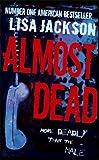 Jackson, Lisa: Almost Dead