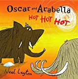 Layton, Neal: Oscar and Arabella Hot Hot Hot (Oscar & Arabella)