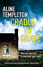 Cradle to Grave by Aline Templeton