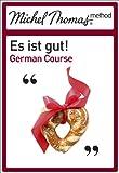 Howard, Paul: Es ist Gut!: German - The Michel Thomas Method (Michel Thomas Series)