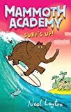 Layton, Neal: Surf's Up: v. 4 (Mammoth Academy)