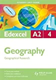 Holmes, David: Geographical Research: Edexcel A2 Geography Student Guide: Unit 4 (Student Unit Guides)