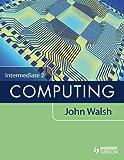 John Walsh: Intermediate 2 Computing