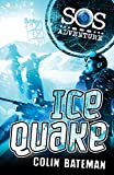 Bateman, Colin: Ice Quake (SOS Adventures)