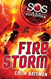 Bateman, Colin: Fire Storm (SOS Adventures)