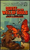 Chalker, Jack L.: Quest for the Well of Souls: Saga of the Well World, Vol. 3