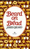 Beard, James A.: Beard on Bread