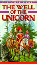 Well of the Unicorn by Fletcher Pratt