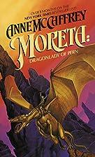 Moreta: Dragonlady of Pern by Anne McCaffrey