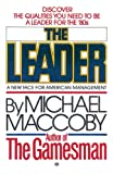 Maccoby, Michael: The Leader: A New Face for American Management