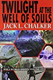 Chalker, Jack L.: Twilight at the Well of Souls (Well of Souls, Book 5)