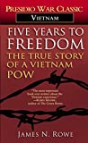 James N. Rowe: Five Years to Freedom: The True Story of a Vietnam POW