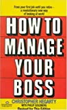 Hegarty, Christopher: How to Manage Your Boss