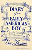 Sloane, Eric: The Diary of an Early American Boy