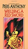 Anthony, Piers: Wielding a Red Sword