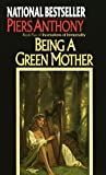 Anthony, Piers: Being a Green Mother
