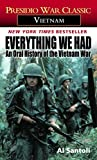 Santoli, Al: Everything We Had: An Oral History of the Vietnam War by Thirty-Three American Soldiers Who Fought It