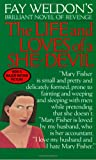 Weldon, Fay: Fay Weldon&#39;s the Life and Loves of a She-Devil