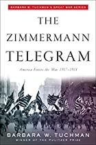 The Zimmermann Telegram by Barbara W.…