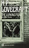 Lovecraft, H. P.: The Lurking Fear and Other Stories