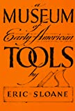 Sloane, Eric: A Museum of Early American Tools