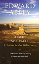 Desert Solitaire: A Season in the Wilderness…