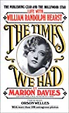 Davies, Marion: The Times We Had: Life With William Randolph Hearst