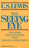 Lewis, C. S.: Seeing Eye and Other Selected Essays from Christian Reflections