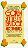 Goren, Charles H.: Goren Settles the Bridge Arguments