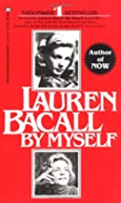 Lauren Bacall: By Myself by Lauren Bacall