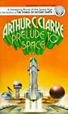 Clarke, Arthur C.: Prelude to Space